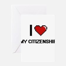 I love My Citizenship Greeting Cards