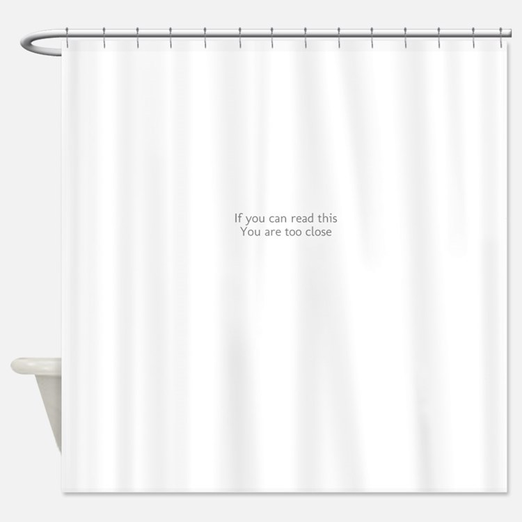 Dont Stand So Close To Me Shower Curtain