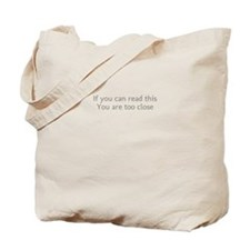 Dont Stand So Close To Me Tote Bag