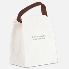 Dont Stand So Close To Me Canvas Lunch Bag