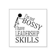 I'm Not Bossy | I Have Leadership Skills Sticker