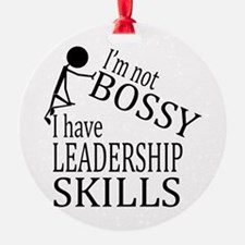 I'm Not Bossy   I Have Leadership S Ornament