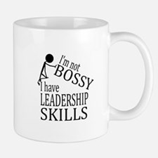 I'm Not Bossy | I Have Leadership Skills Mugs