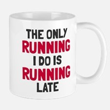 Only running is late Mug