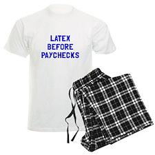 Latex before paychecks Pajamas