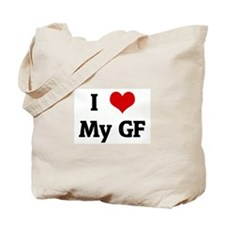 I Love My GF Tote Bag