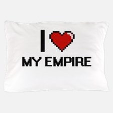 I love My Empire Pillow Case