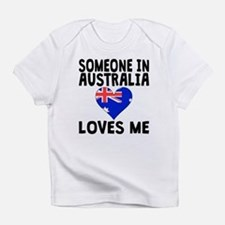 Someone In Australia Loves Me Infant T-Shirt