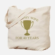 Trophy Wife For 40 Years Tote Bag
