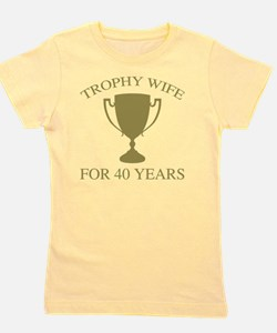 Trophy Wife For 40 Years Girl's Tee