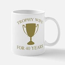 Trophy Wife For 40 Years Mug