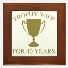Trophy Wife For 40 Years Framed Tile