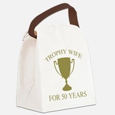 Trophy Wife For 50 Years Canvas Lunch Bag
