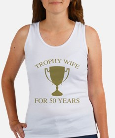 Trophy Wife For 50 Years Women's Tank Top