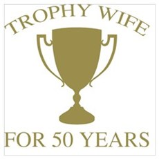 Trophy Wife For 50 Years Framed Print