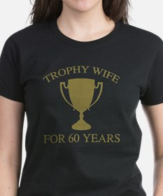 Trophy Wife For 60 Years Tee