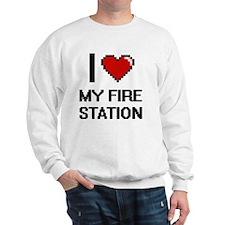 I Love My Fire Station Sweatshirt