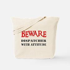 BEWARE Dispatcher With Attitu Tote Bag