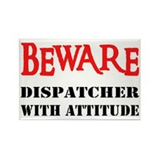 BEWARE Dispatcher With Attitu Rectangle Magnet