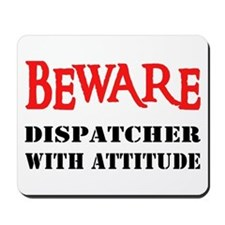 BEWARE Dispatcher With Attitu Mousepad