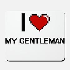 I Love My Gentleman Mousepad