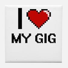 I Love My Gig Tile Coaster