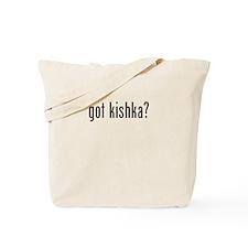 got kishka Tote Bag
