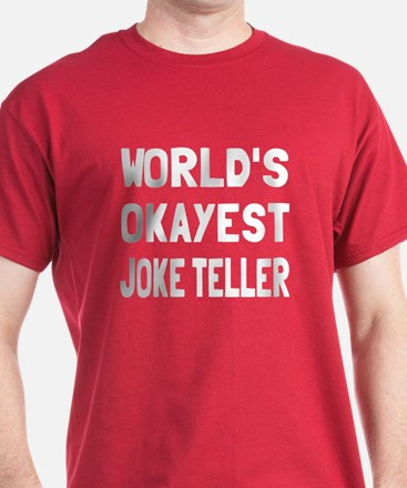 World's Okayest Joke Teller T-Shirt