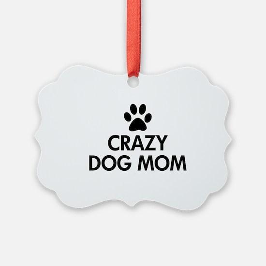 Crazy Dog Mom Ornament
