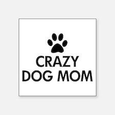 """Crazy Dog Mom Square Sticker 3"""" x 3"""""""
