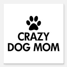 """Crazy Dog Mom Square Car Magnet 3"""" x 3"""""""