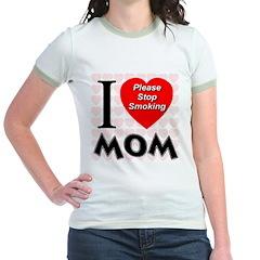 I Love Mom Please Stop Smokin T