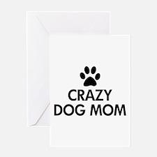Crazy Dog Mom Greeting Cards
