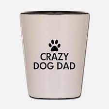 Crazy Dog Dad Shot Glass