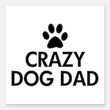 "Crazy Dog Dad Square Car Magnet 3"" x 3"""