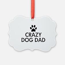 Crazy Dog Dad Ornament
