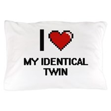 I Love My Identical Twin Pillow Case