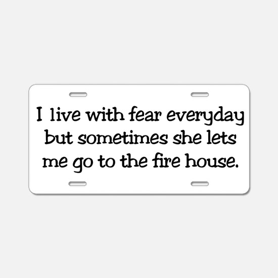 I Live With Fear Aluminum License Plate