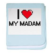 I Love My Madam baby blanket