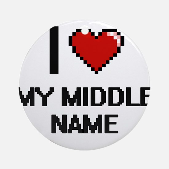 I Love My Middle Name Round Ornament