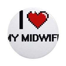 I Love My Midwife Round Ornament