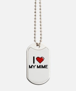 I Love My Mime Dog Tags