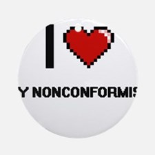I Love My Nonconformist Round Ornament