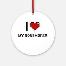I Love My Nonsmoker Round Ornament