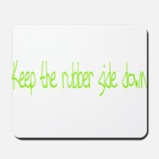 Keep the rubber side down. Mousepad