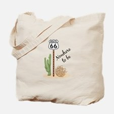 Nowhere To Be Tote Bag