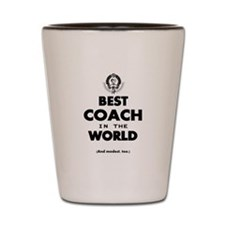 The Best in the World – Coach Shot Glass
