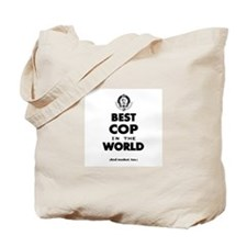 Best Cop in the World Tote Bag