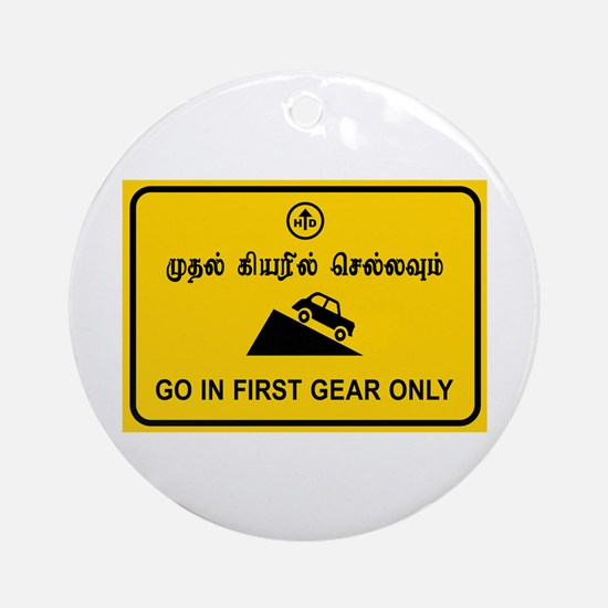 Go in First Gear Only, India Round Ornament