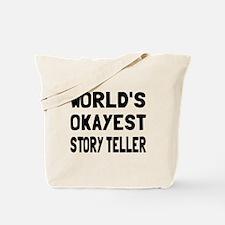 World's Okayest Story Teller Tote Bag